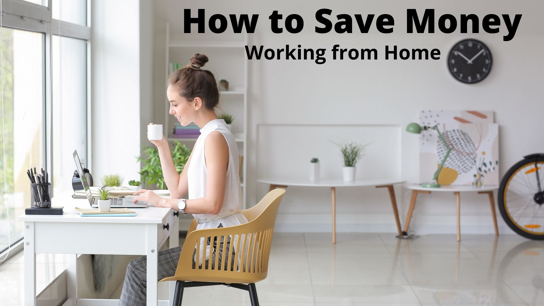 How to Save Money Working from Home